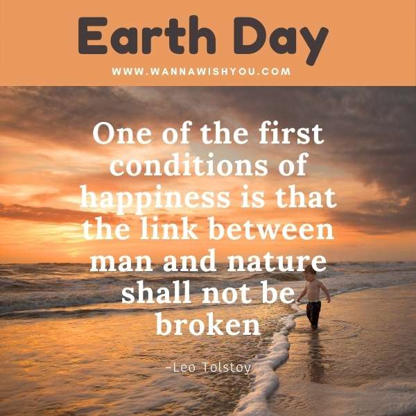 Earth Day Quotes : One of the first conditions of happiness is that the link between man and nature shall not be broken
