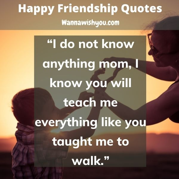 Friendship Day Quotes For mother