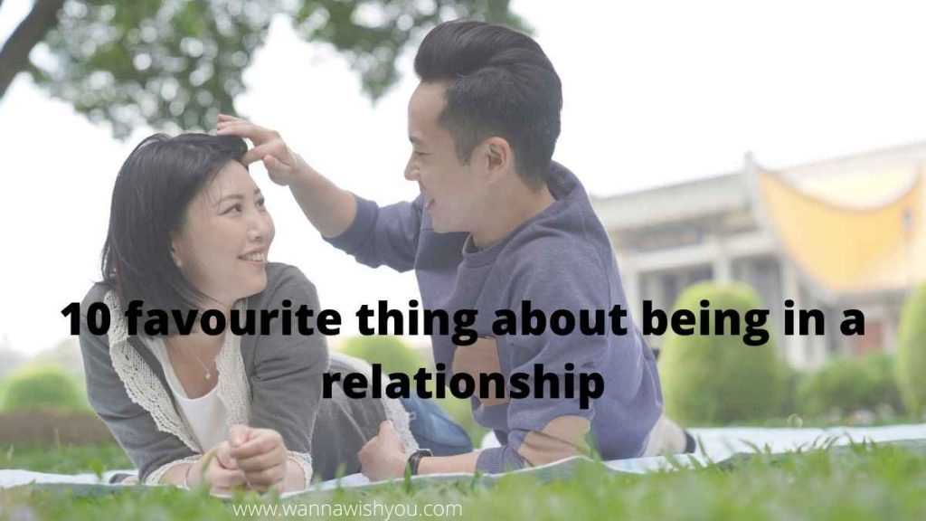 10 favourite thing about being in a relationship