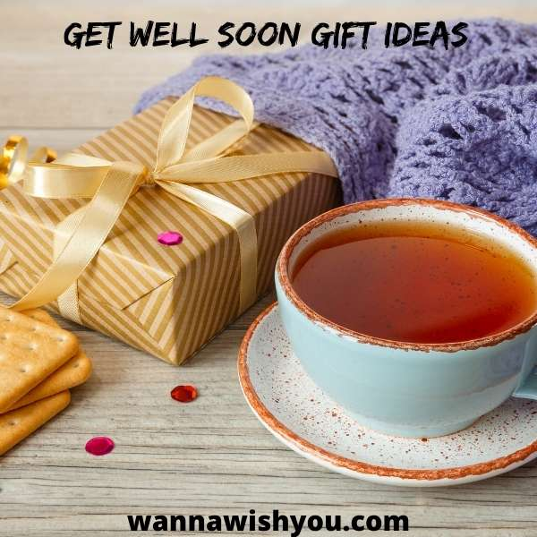 Get well soon gift ideas with tea and cookies and a box of gift