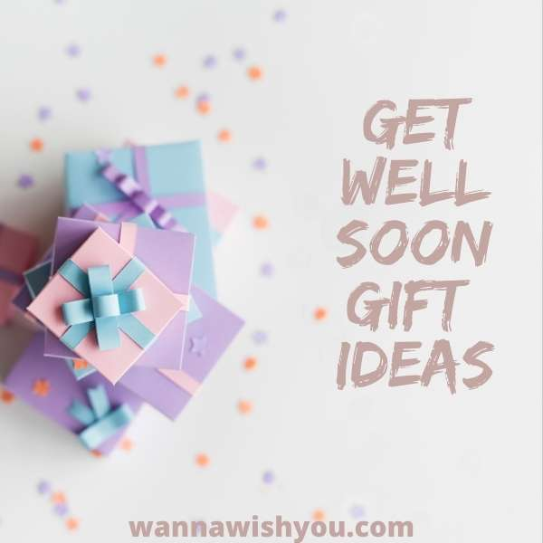 Get well Soon gift ideas for him and her