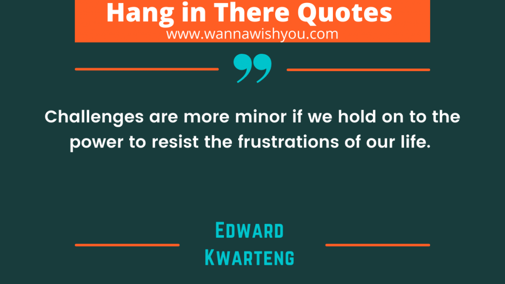 Best Hang In there quotes