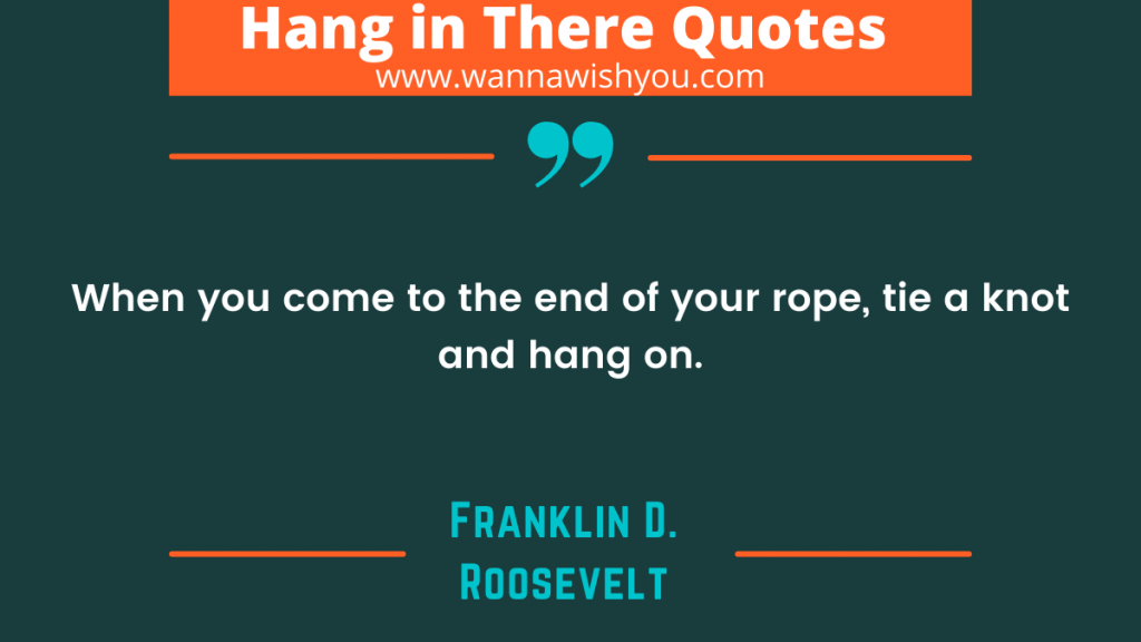 Encouraging Hang In There Quotes