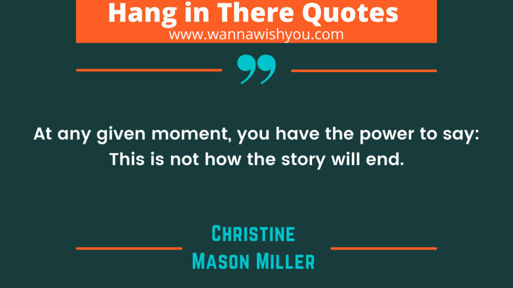 Positive Hang In There Quotes