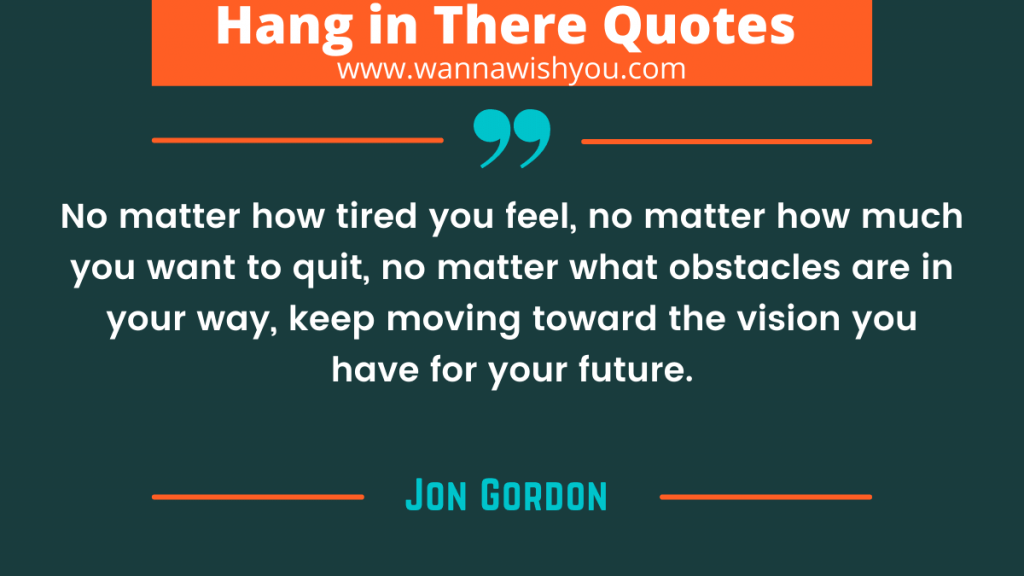 Deep Hang In There Quotes