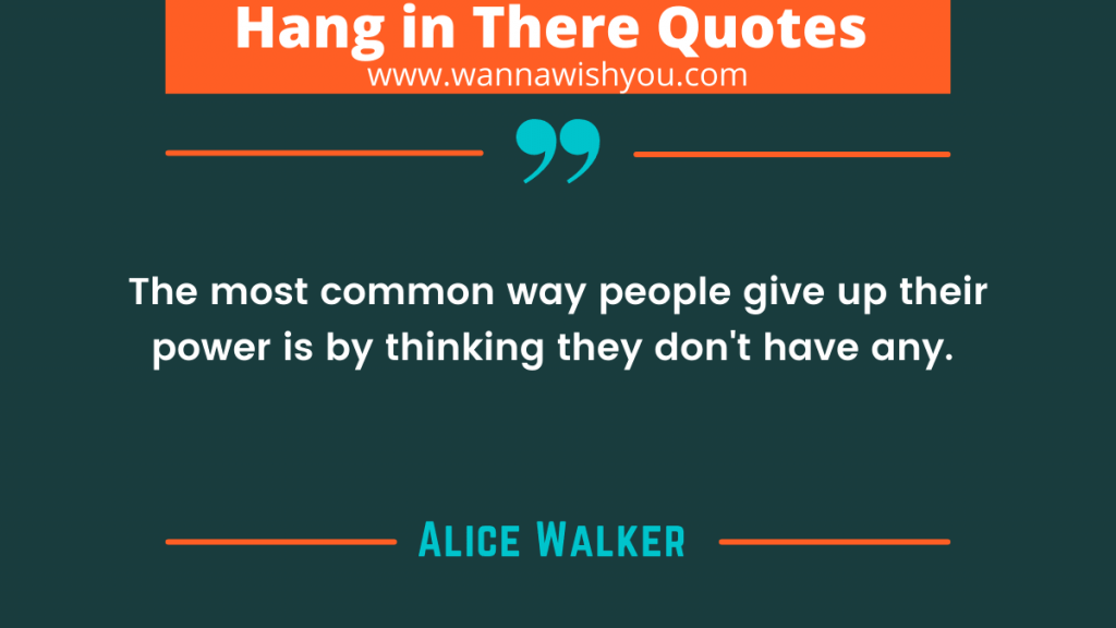 Moving On Hang In There Quotes