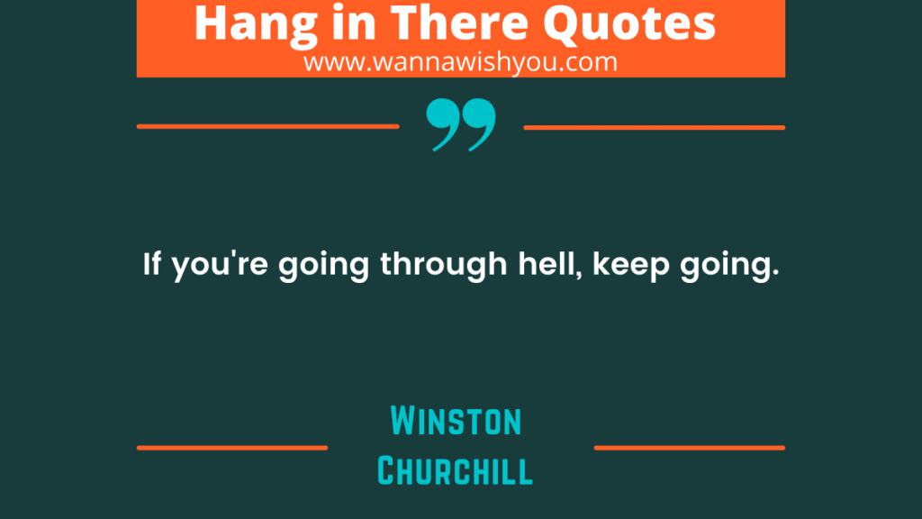 Motivational Hang In There Quotes