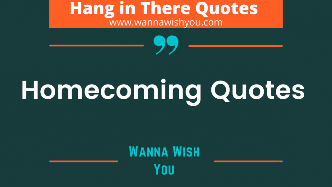 Homecoming Quotes For Loved Ones