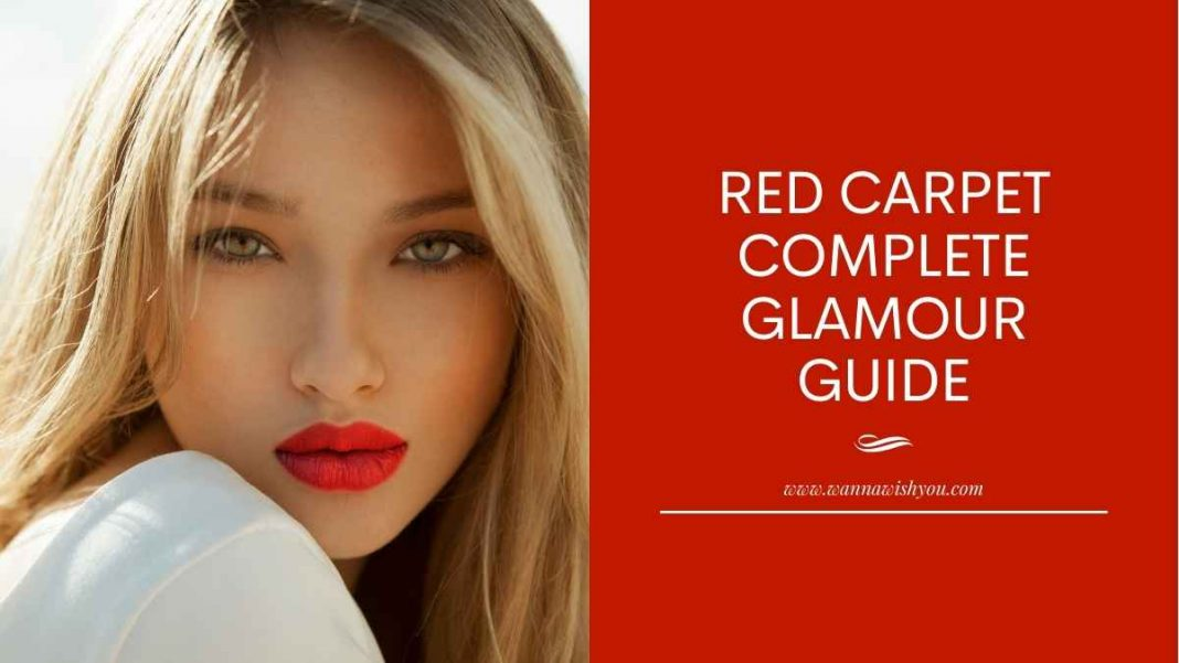 Red carpet complete glamour Guide