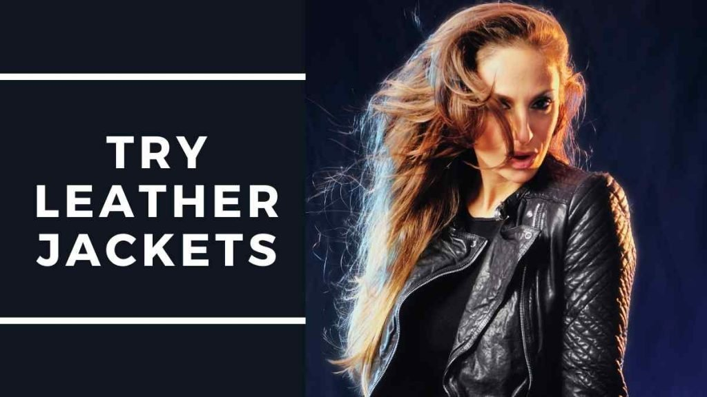 Stylish Women's Fashion Tips Try leather jackets your body type