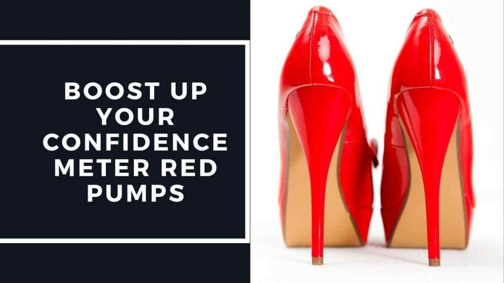 Stylish Women's Fashion Tips: boost up your confidence meter Red pumps